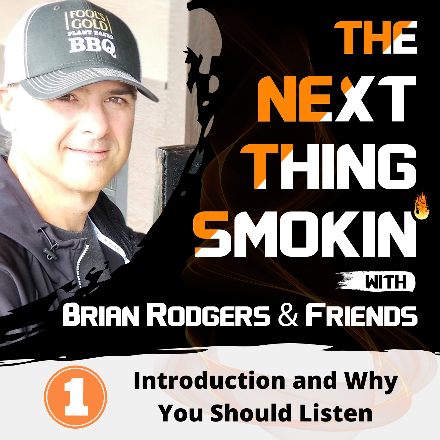 Introduction & Why You Should Listen to The Next Thing Smokin'