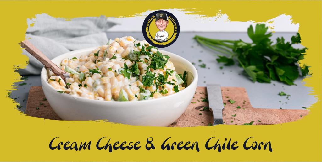 Cream Cheese & Green Chile Corn