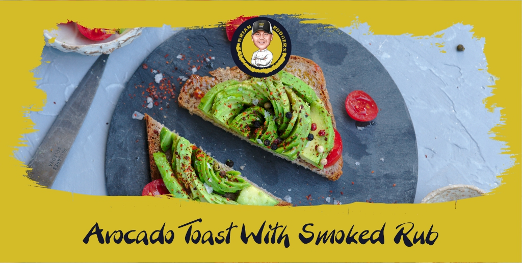 Avocado Toast with Smoked rub